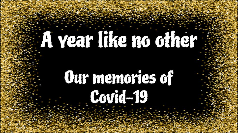 Our Covid-19 Photo Memories
